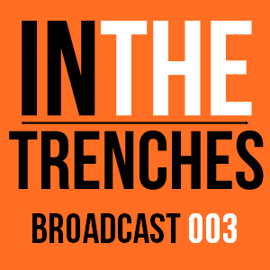 In The Trenches broadcast 003