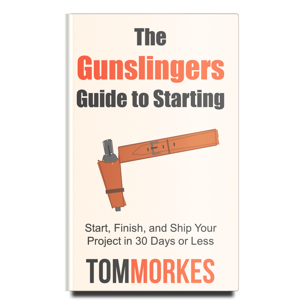 The Gunslinger's Guide to Starting by Tom Morkes