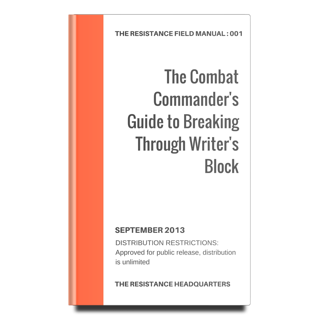 The Combat Commander's Guide to Breaking Through Writer's Block RFM