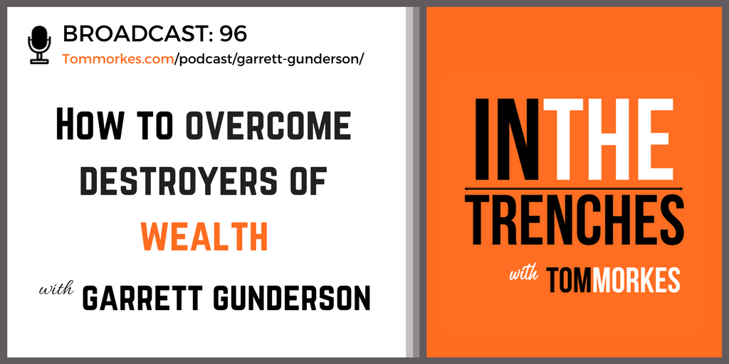 Garrett Gunderson In The Trenches Podcast Tom Morkes 2
