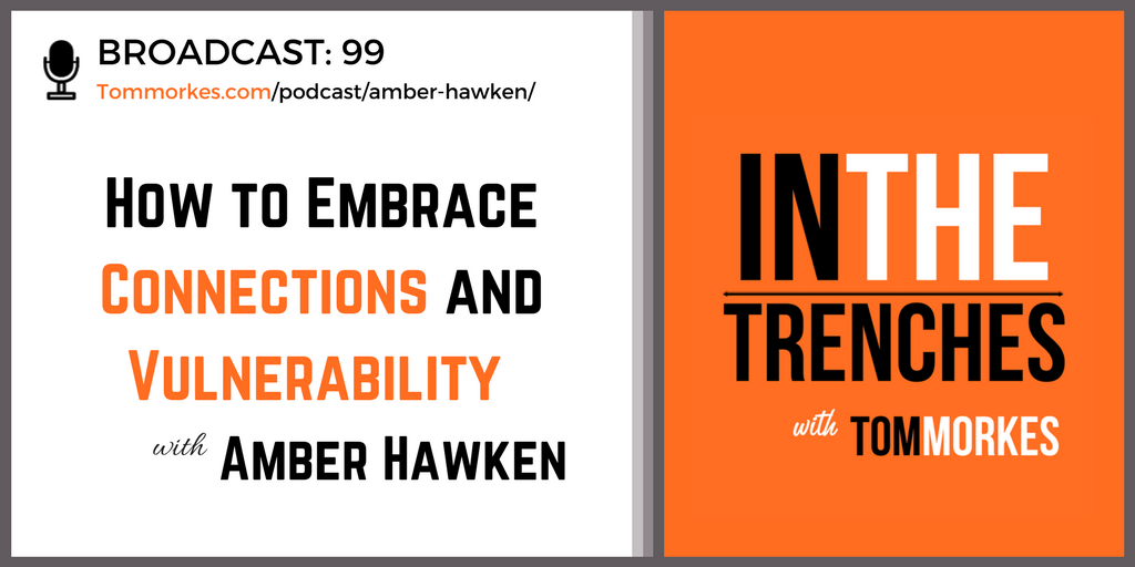 Amber Hawken In The Trenches Podcast Tom Morkes
