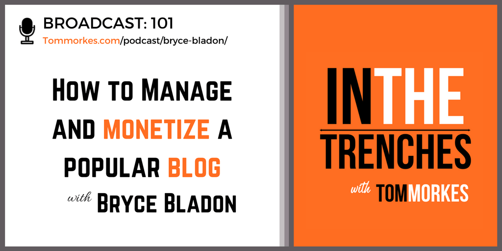 Bryce Bladon Clients From Hell In The Trenches Podcast Tom Morkes