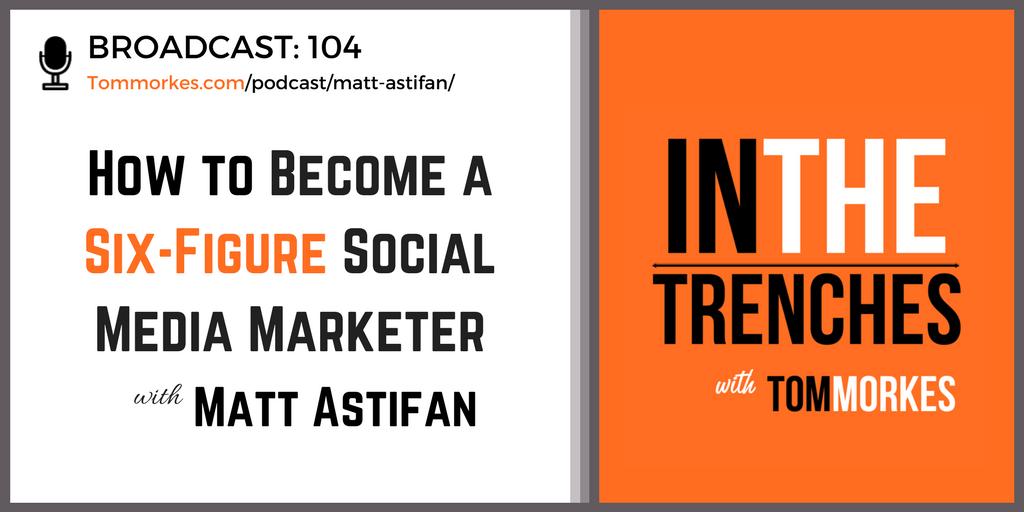 ITT 104 Matt Astifan In The Trenches Podcast Tom Morkes