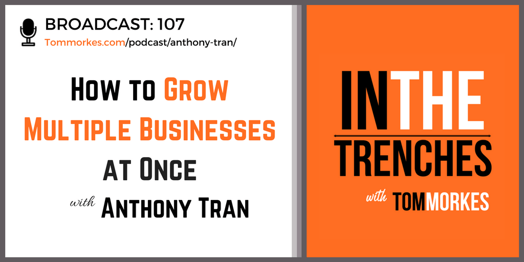 Anthony Tran In The Trenches Podcast Tom Morkes