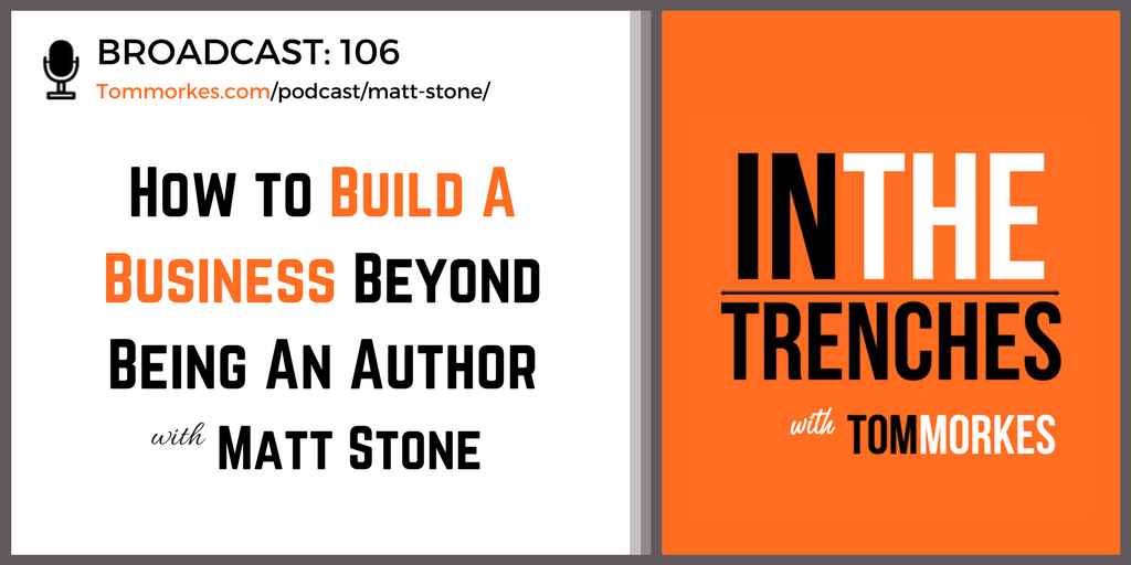 Matt Stone In The Trenches Podcast Tom Morkes 2