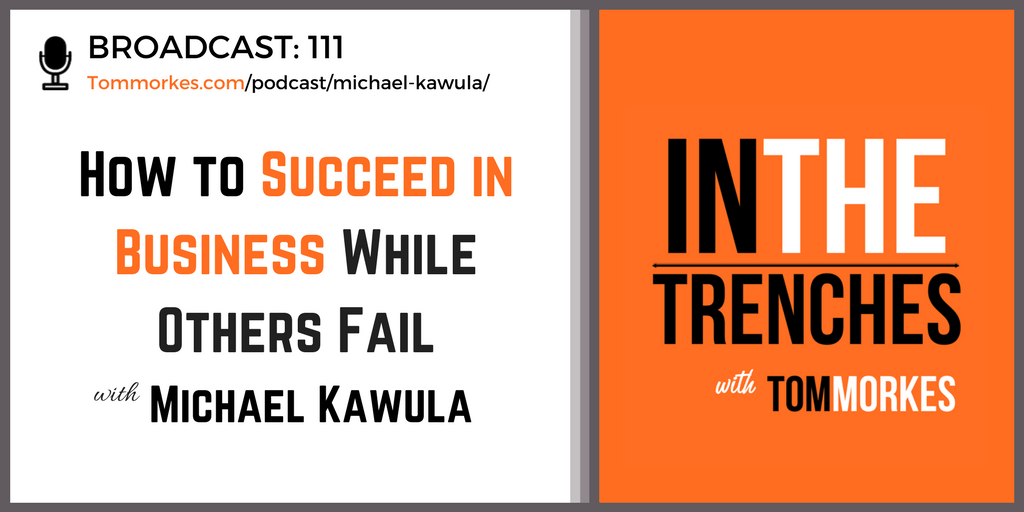 Michael Kawula In The Trenches Podcast Tom Morkes