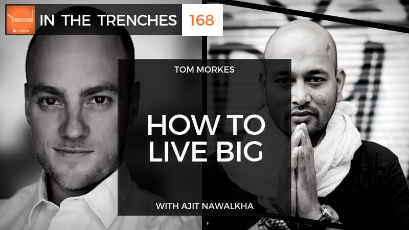 ITT 168: How to Live Big with Ajit Nawalkha